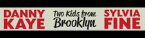 Two Kids from Brooklyn: Danny Kaye & Sylvia Fine