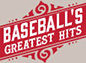 Baseball's Greatest Hits: The Music of Our National Game