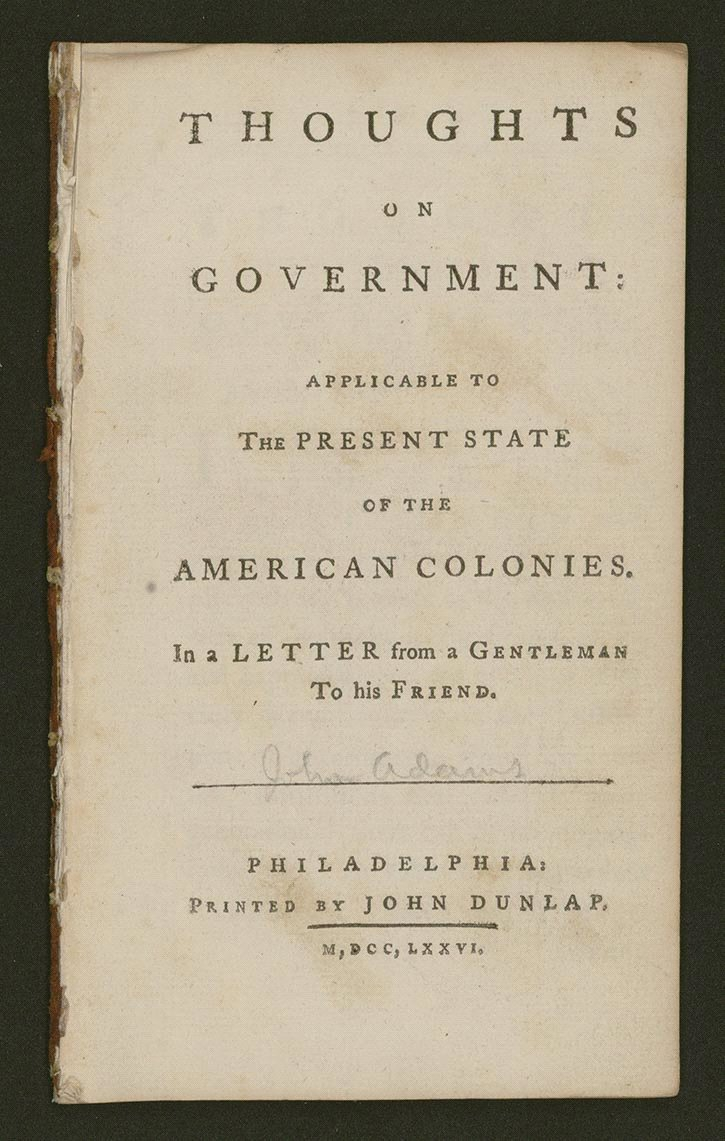 founded on a set of beliefs creating the united states john adams thoughts on government applicable to the present state of the american colonies philadelphia john dunlap 1776