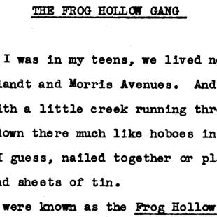 May Swenson records Mrs. John Elterich's reminiscence of 1885 Frog Hollow Gang, Bronx, New York, August 18, 1938