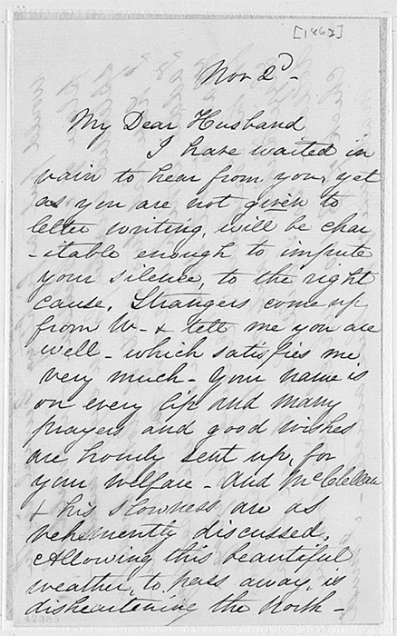 Letter, Mary Todd Lincoln to Abraham Lincoln advising her husband to remove the hesitant Gen. George B. McClellan from command, 2 November [1862]. Page 1 of letter.