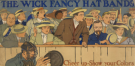 The Wick fancy hat bands. Cheer up - show your colors. Poster, 1910. Prints & Photographs Division