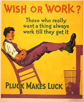 Wish or work? Those who really want a thing always work till they get it...